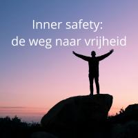 Inner safety de weg naar vrijheid